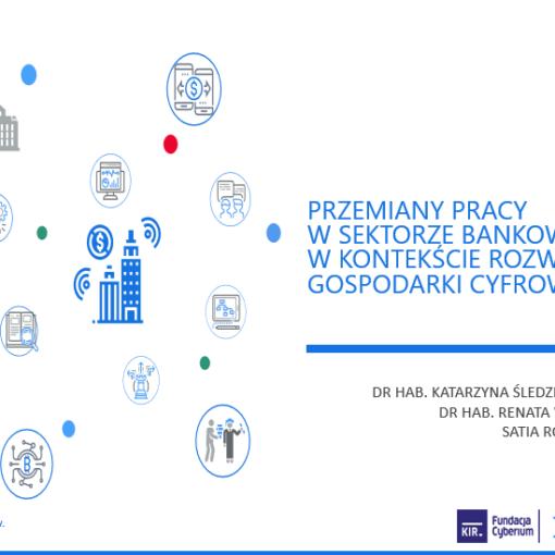 Przemiany pracy w sektorze bankowym. Transformacja cyfrowa i koronawirus - prezentacja dr hab. prof. UW Katarzyny Śledziewskiej, DELab UW
