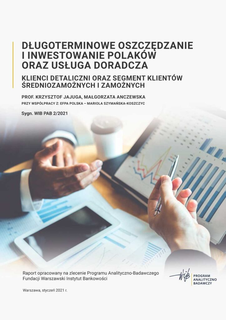 """Raport """"Długoterminowe oszczędzanie i inwestowanie Polaków oraz usługa doradcza. Klienci detaliczni oraz segment klientów średniozamożnych i zamożnych"""" - styczeń 2021"""